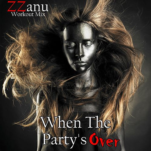 When the Party's Over (Workout Mix) von ZZanu