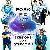 Unfiltered Sessions 2018 (Selection) by Pork Pie Hat