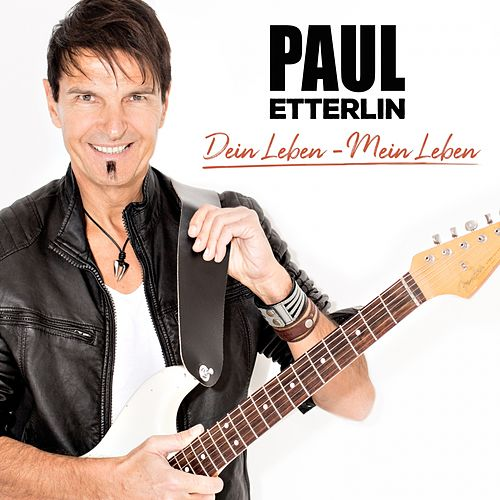 Dein Leben - mein Leben von Paul Etterlin