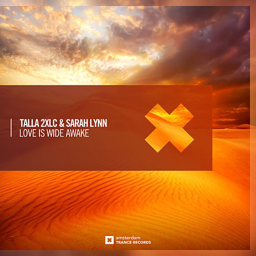 Love Is Wide Awake by Talla 2XLC