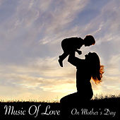 Music Of Love On Mother's Day de Various Artists