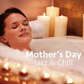 Mother's Day Jazz & Chill de Various Artists