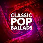 Classic Pop Ballads by Various Artists