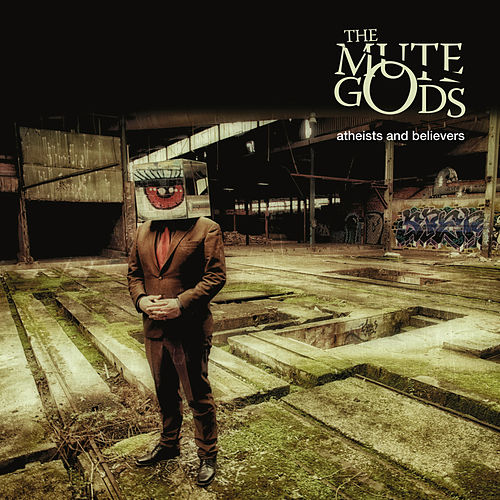 Atheists And Believers by The Mute Gods