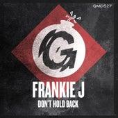 Don't Hold Back de Frankie J