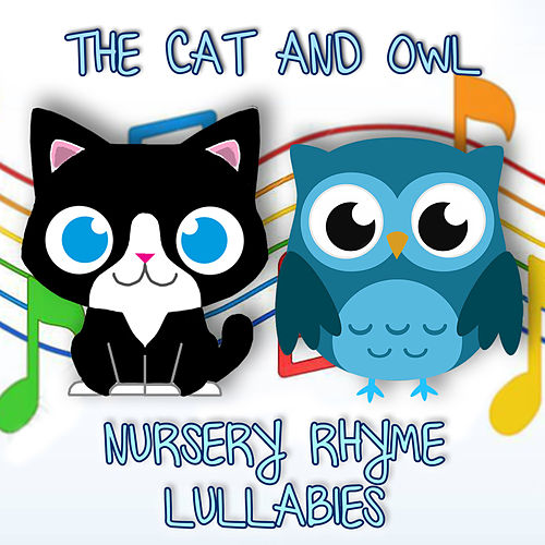 Nursery Rhyme Lullabies, Vol. 1 by The Cat and Owl