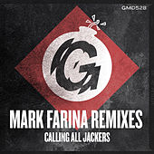 Calling All Jackers (Mark Farina Remixes) by DJ Freestyle