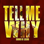 Tell Me Why de Sound Of Legend