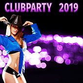 Clubparty 2019 by Various Artists