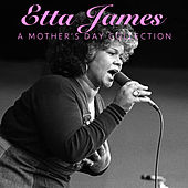 Etta James A Mother's Day Collection by Etta James