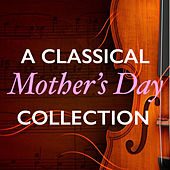 A Classical Mother's Day Collection by Various Artists
