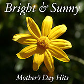 Bright & Sunny Mother's Day Hits de Various Artists