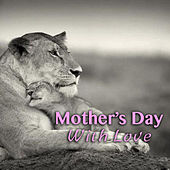 Mother's Day With Love de Various Artists