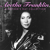 Aretha Franklin A Mother's Day Collection by Aretha Franklin