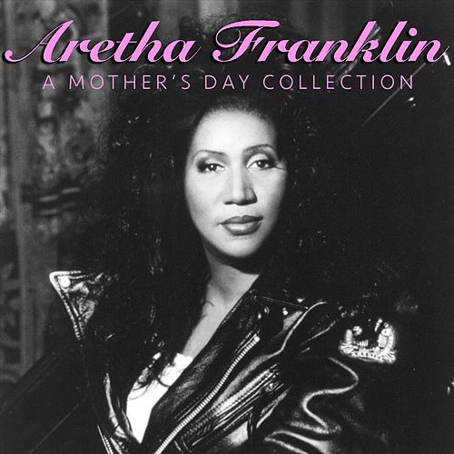 Aretha Franklin A Mother's Day Collection de Aretha Franklin