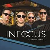 Acústico 20 Anos (Ao Vivo) von Banda Infocus