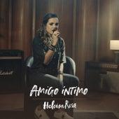 Amigo Íntimo by Heloisa Rosa