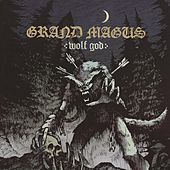 Wolf God by Grand Magus