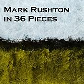 In 36 Pieces by Mark Rushton