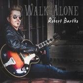 Walk Alone by Robert Bartko