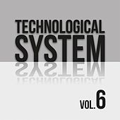 Technological System, Vol. 6 von Various Artists
