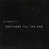 Brothers Till the End by OttoMattic