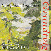 Gud Planted En Have by Kammerkoret Camerata