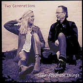 Some Favorite Things (feat. Ewan Svensson & Hannah Svensson) by Two Generations