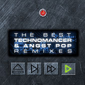 The Best Technomancer & Angst Pop Remixes by Various Artists