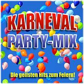 Karneval Party-Mix (Die geilsten Hits zum Feiern) by Various Artists