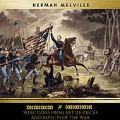 Selections from Battle-Pieces and Aspects of the War by Herman Melville