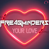 Your Love by Freaqminders