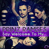 Say Welcome to My... by Prinz Ramses