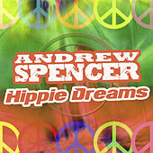Hippie Dreams by Andrew Spencer
