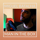 Man in the Box by Miguel Batalha
