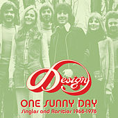 One Sunny Day: Singles and Rarities 1968-1978 de The Design