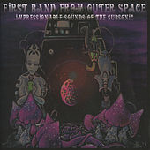Impressionable Sounds of the Subsonic de First Band From Outer Space