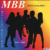 Bricks in My Pillow by Mönsterås Bluesband