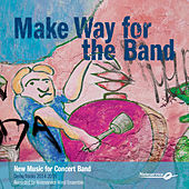 Make Way for the Band - New Music for Concert Band - Demo Tracks 2014-2015 de Various Artists