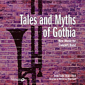 Tales and Myths of Gothia - New Music for Concert Band - Demo Tracks 2018-2019 von Noteservice Wind Band