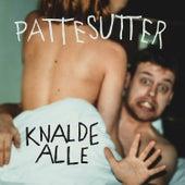Knalde Alle by Pattesutter