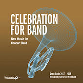 Celebration for Band - New Music for Concert Band - Demo Tracks 2017-2018 by Various Artists