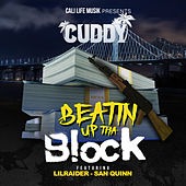 Beatin Up Tha Block (feat. San Quinn & Lil Raider) by Cuddy