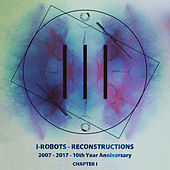I-Robots - Reconstructions - 10th Year Anniversary by Various Artists