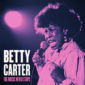 The Music Never Stops von Betty Carter
