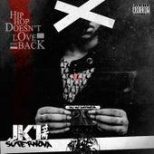 Hip-Hop Doesn't Love You Back by JK1 The SuperNova