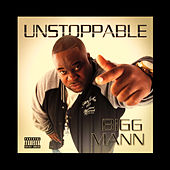 Unstoppable by Bigg Mann