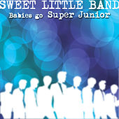 Babies Go Super Junior by Sweet Little Band