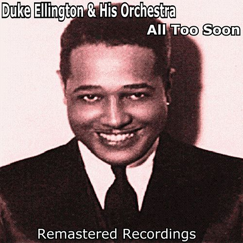 All Too Soon by Duke Ellington