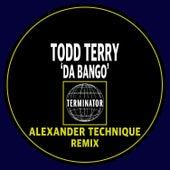 Da Bango - Alexander Technique Remix by Todd Terry